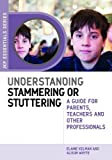Image de Understanding Stammering or Stuttering: A Guide for Parents, Teachers and Other Profession