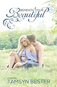 Beneath Your Beautiful by [Bester, Tamsyn]