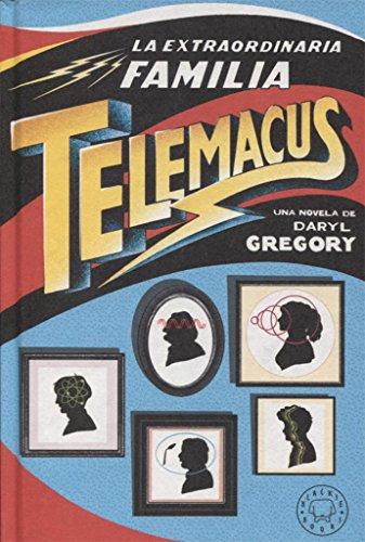 La extraordinaria familia Telemacus: Premio Kelvin 505 a la mejor novela traducida al castellano 2019