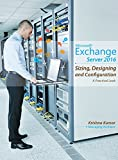 Microsoft Exchange Server 2016 Sizing, Designing and Configuration: A Practical Look (English Edition)