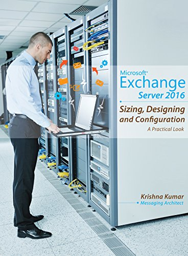 microsoft-exchange-server-2016-sizing-designing-and-configuration-a-practical-look-english-edition