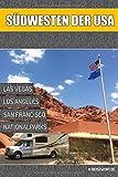 Südwesten der USA: Reiseführer für Kalifornien und Las Vegas - Thomas Sluga