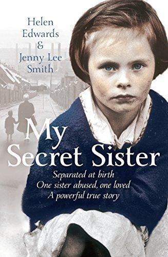 My Secret Sister: Jenny Lucas and Helen Edwards' Family Story by Helen; Smith, Jenny Lee Edwards (2013-11-06)