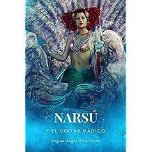 Narsú y el collar mágico (Infantil (a partir de 8 años) nº 6) (Spanish Edition)