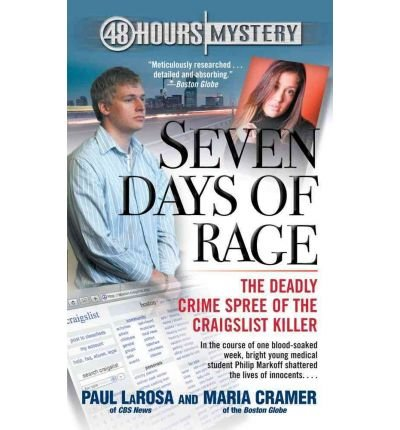seven-days-of-rage-the-deadly-crime-spree-of-the-craigslist-killer-by-paul-larosa
