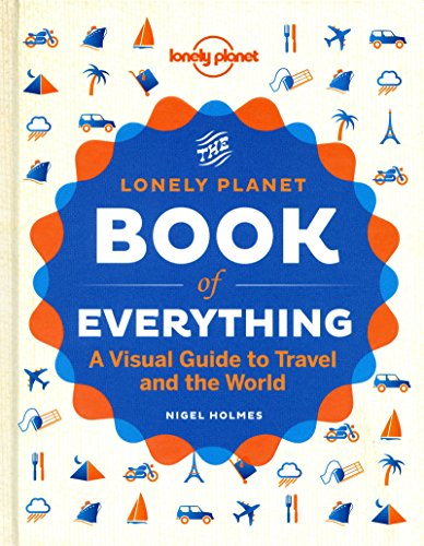 The Book of Everything: A Visual Guide to Travel and the World (Lonely Planet) por Lonely Planet