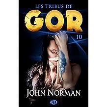 Les Tribus de Gor: Gor, T10
