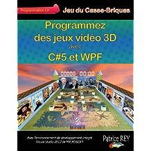 Programmez des jeux video 3D avec C#5 et WPF: avec Visual Studio 2012
