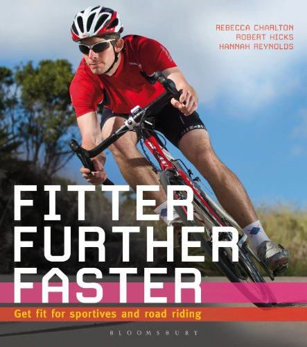 Fitter, Further, Faster: Get Fit for Sportives and Road Riding (English Edition) por Rebecca Charlton