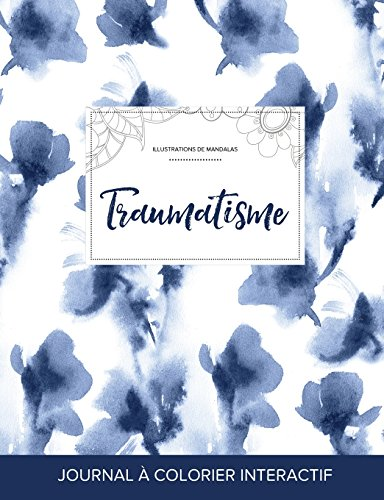 Journal de Coloration Adulte: Traumatisme (Illustrations de Mandalas, Orchidee Bleue)