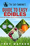 #10: The Lazy Gardener's Guide to Easy Edibles: 25+ Edible Plants Anyone Can Grow