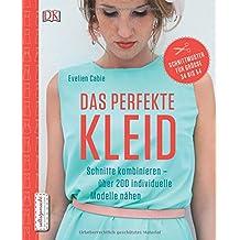 Das perfekte Kleid: Schnitte kombinieren - über 200 individuelle Modelle nähen. Mit 3-D-Scanner App