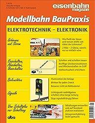 Elektrotechnik - Elektronik: Modellbahn BauPraxis 3