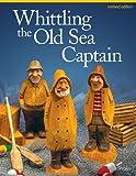 Whittling the Old Sea Captain, Rev Edn