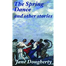 The Spring Dance and other stories