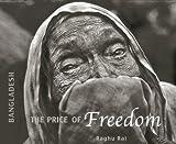 Bangladesh: The Price of Freedom by Raghu Rai (2013-09-16)