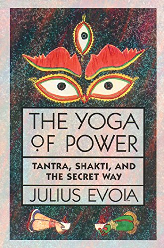 The Yoga of Power: Tantra, Shakti, and the Secret Way (English Edition)