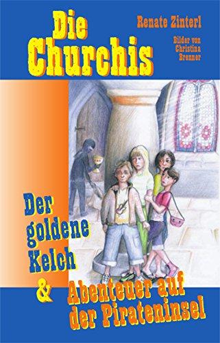 Die Churchis: Der goldene Kelch  Abenteuer auf der Pirateninsel (Der Goldene Kelch)