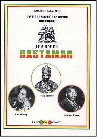 Le guide du rastaman. : Le mouvement Rastafari jamaïquain