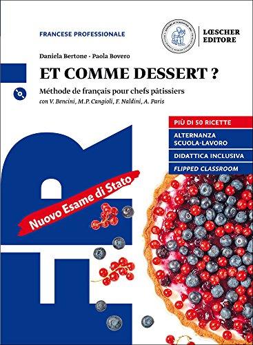 Et comme dessert? Méthode de français pour chefs pâtissiers. Per gli Ist. professionali. Con e-book. Con espansione online. Con CD-Audio