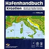 Hafenhandbuch Kroatien: Mit Golf von Venedig, Slowenien, Montenegro, Albanien und Korfu