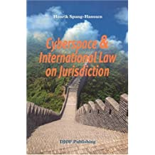 Cyberspace and International Law on Jurisdiction: Possibilities of Dividing Cyberspace into Jurisdictions with Help of Filters and Firewall Software by Henrik Spang-Hanssen (2004-03-01)