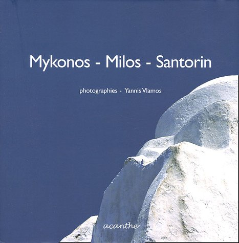 Mykonos-Milos-Santorin par Yannis Vlamos