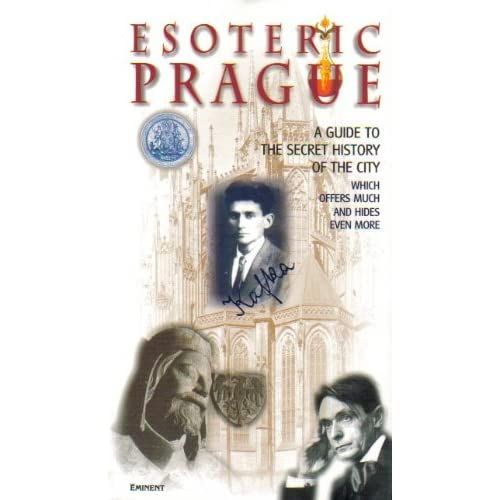 Esoteric Prague: A Guide to the Secret History