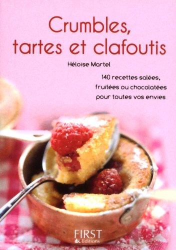 Petit Livre de - Crumbles, tartes et clafoutis (Le petit livre) par Héloïse Martel