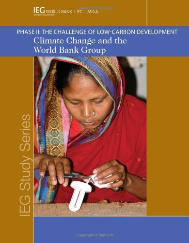 Climate Change and the World Bank Group: Phase I I - The Challenge of Low-Carbon Development (Independent Evaluation Group Studies) by Kenneth Chomitz (2011-04-30)