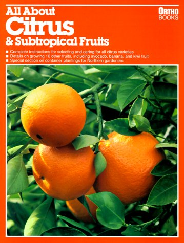 All about Citrus and Subtropical Fruits (Ortho's All about)
