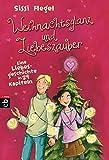 Weihnachtsglanz und Liebeszauber: Eine Liebesgeschichte in 24 Kapiteln