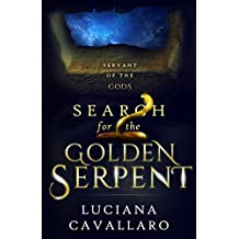 Search for the Golden Serpent (Servant of the Gods Book 1)