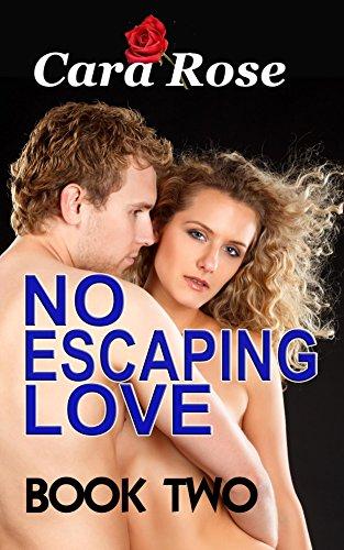 NO ESCAPING LOVE   ... Book Two (English (Rosa Car Care)