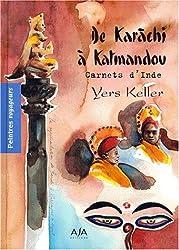 De Karachi à Katmandou. Carnets d'Inde