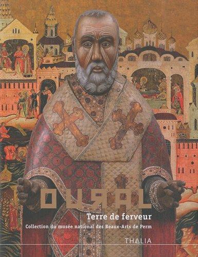 OURAL. Terre de ferveur. Collection du musée national des Beaux-Arts de Perm. Catalogue d'exposition (Lyon)