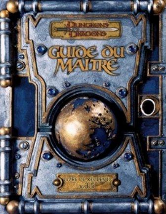 Dungeons & dragons. Guide du matre. Livre de rgles II, v.3.5