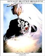 Lesage, Maître-Brodeur de la Haute Couture de Palmer White