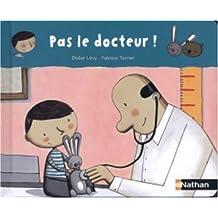 Pas le docteur !