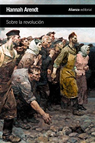 Sobre la revolución (El Libro De Bolsillo - Ciencias Sociales) por Hannah Arendt