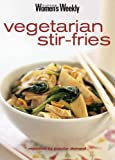 """Vegetarian Stir-Fries: Vegetarian Stir-fries (""""Australian Women's Weekly"""" Home Library)"""