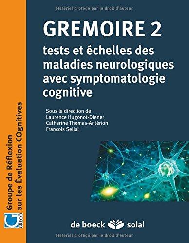 Gremoire 2 - Tests et chelles des maladies neurologiques avec symptomatologie cognitive
