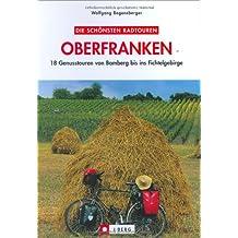 Die schönsten Radtouren in Oberfranken: Genussradeln zwischen Bamberg und Fichtelgebirge