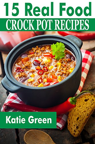 15 simple real food crock pot recipes slow cooker recipes for the 15 simple real food crock pot recipes slow cooker recipes for the whole foods diet forumfinder Images
