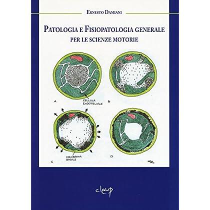 Patologia E Fisiopatologia Generale Per Le Scienze Motorie