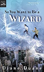 So You Want to Be a Wizard: The First Book in the Young Wizards Series by Diane Duane (2001-06-01)