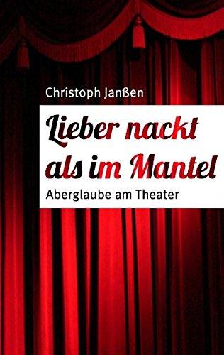 Lieber nackt als im Mantel: Aberglaube am Theater (Am Mantel)