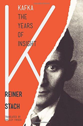 Kafka: The Years of Insight por Reiner Stach