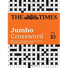 The Times Jumbo Crossword Book 10: 60 of the world's biggest general knowledge crossword puzzles from times2 (Times Mind Games)