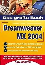 Das große Buch Dreamweaver MX 2004.